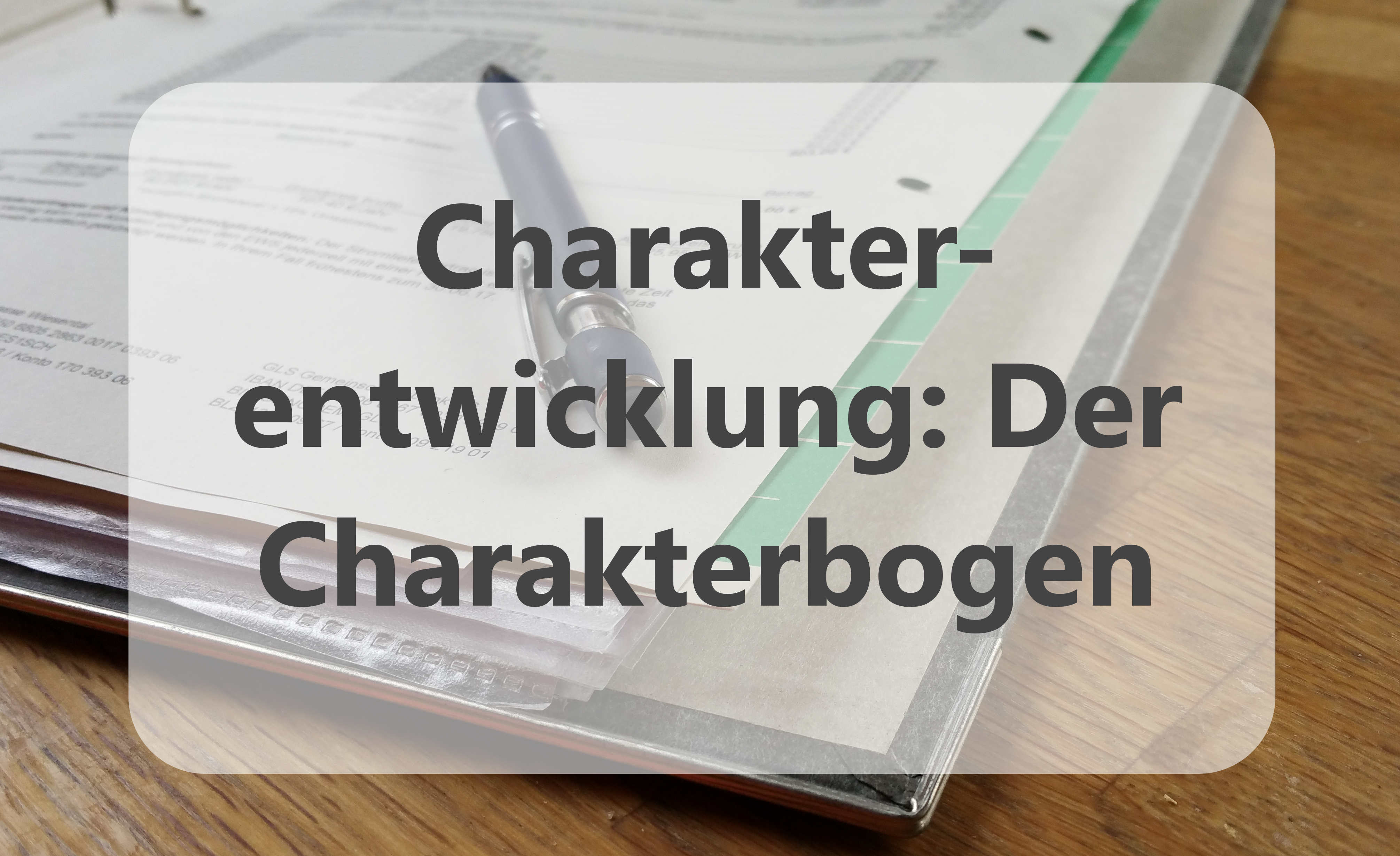 Charakterentwicklung: Der Charakterbogen