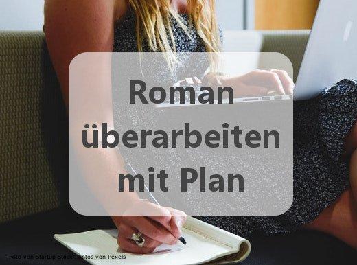 Roman überarbeiten mit Plan