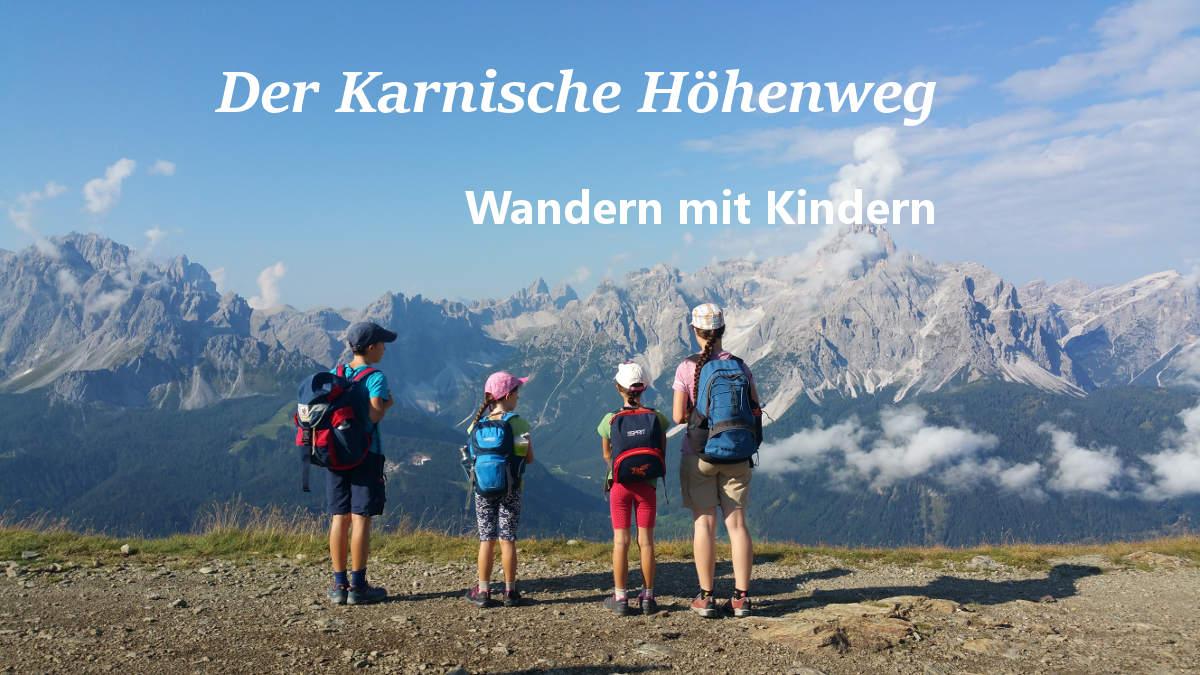 Karnische Höhenweg wandern mit Kindern