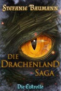 Die Drachenland Saga Band1 Die Eistrolle Stefanie Baumann