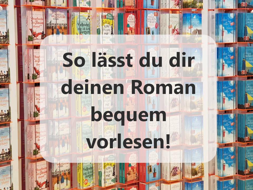 so lässt du dir deinen Roman bequem vorlesen