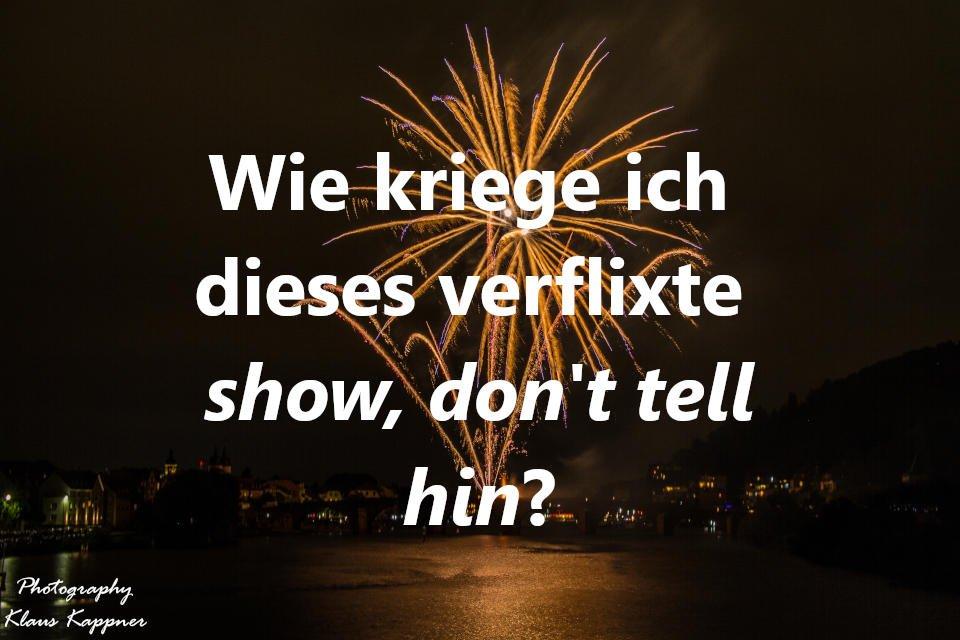 Feuerwerk show don't tell