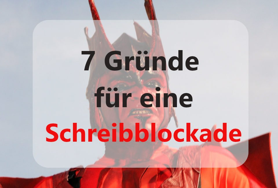 7 Gründe für Schreibblockaden