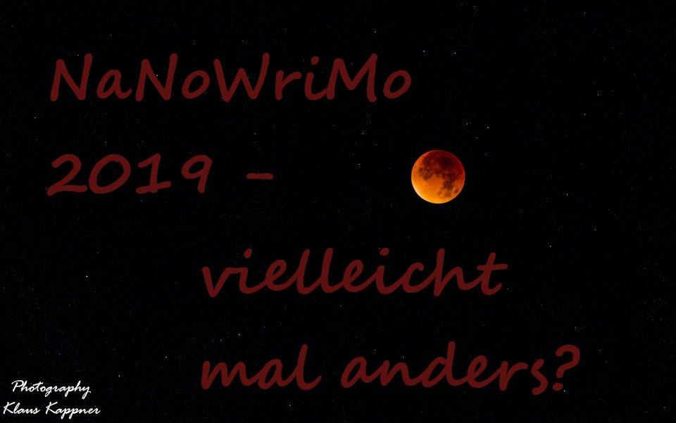 NaNoWriMo 2019 - vielleicht mal anders