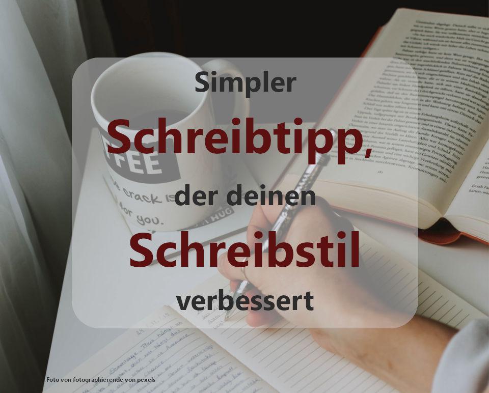 Simpler Schreibtipp, der deinen Schreibstil verbessert