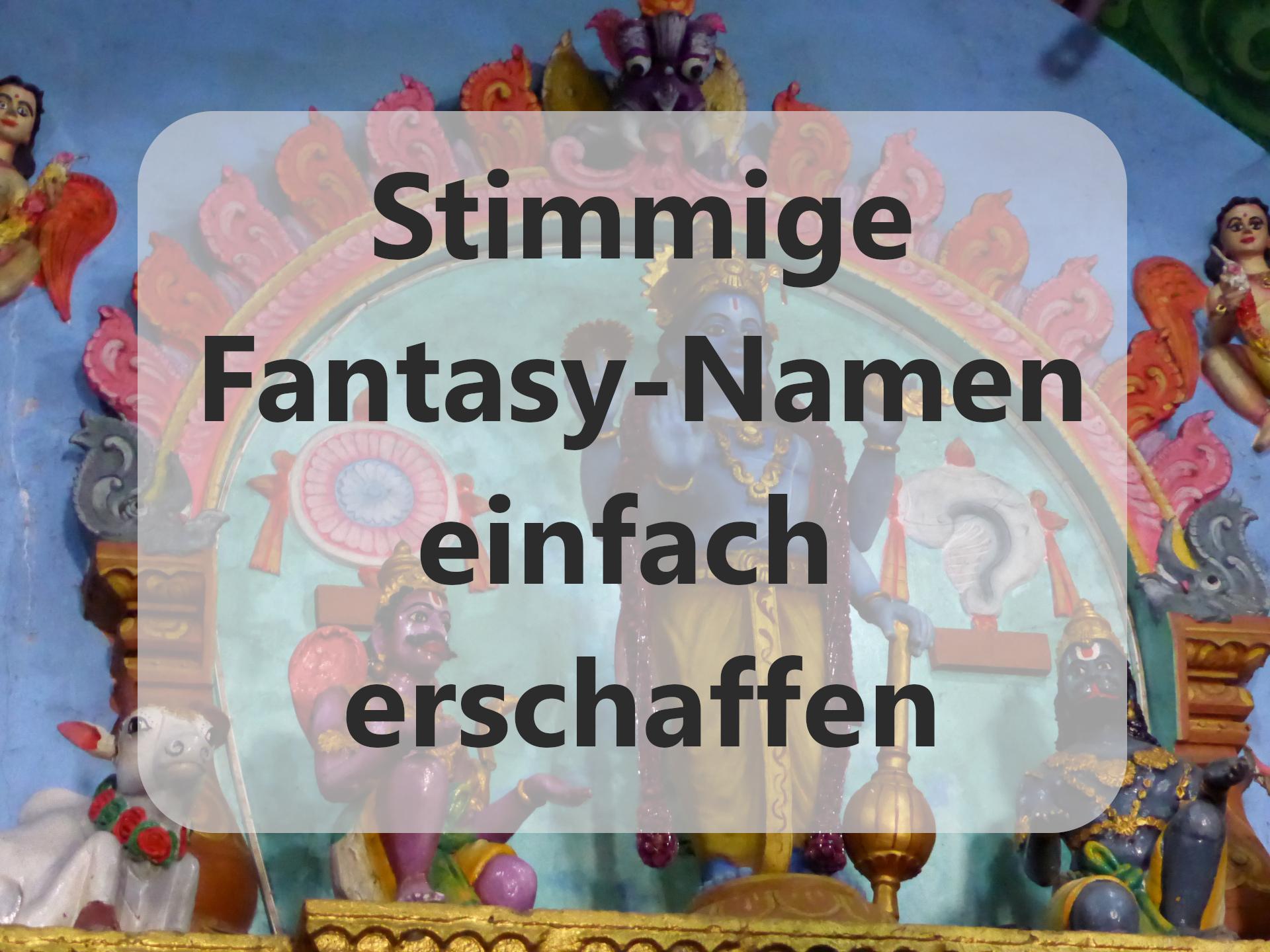 Stimmige Fantasy-Namen einfach erschaffen