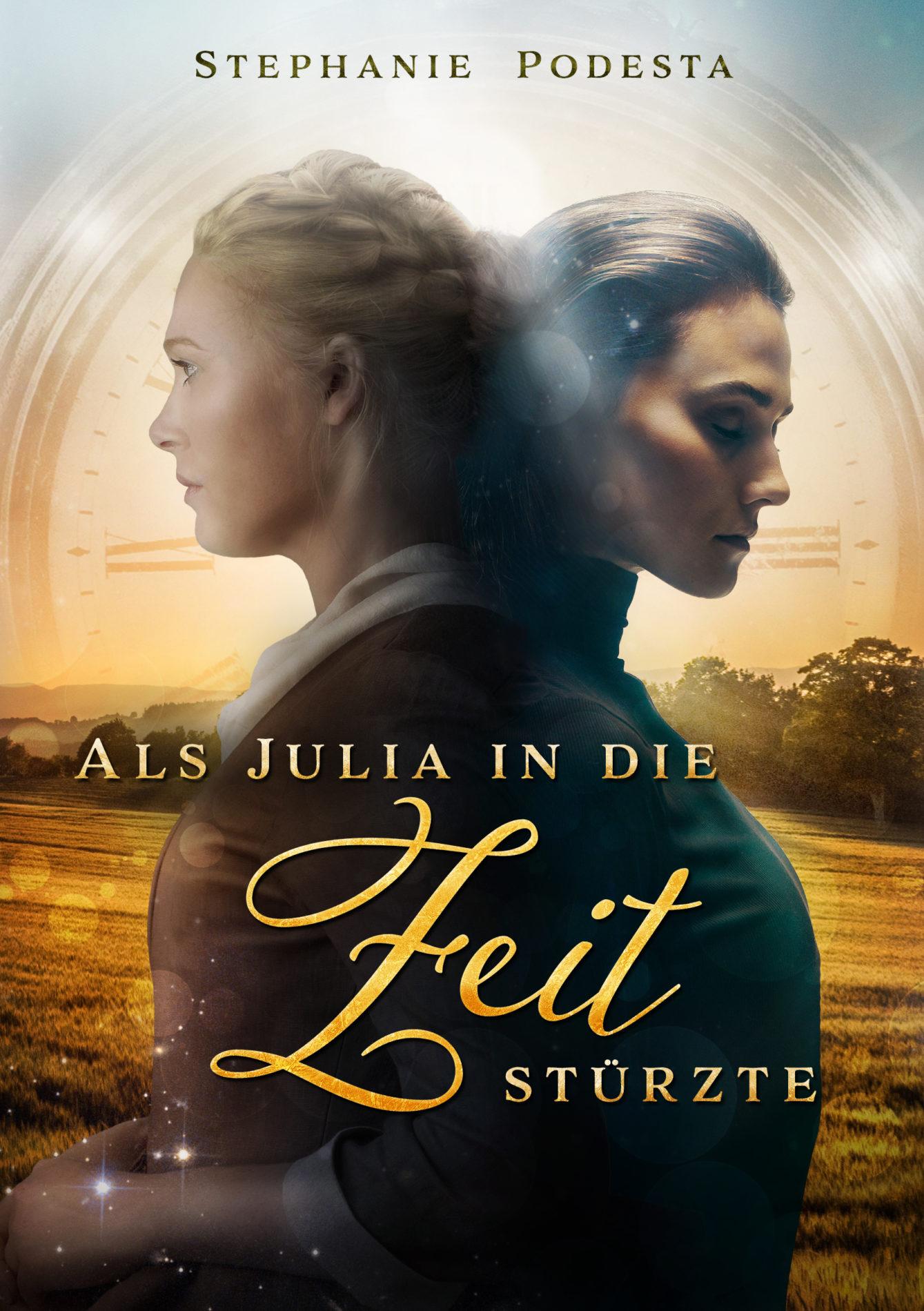 Zeitreise-Roman: Als Julia in die Zeit stürzte Cover
